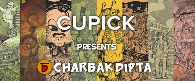 Cupick presents Charbak Dipta