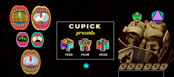 Cupick presents 'Feed Your Head'