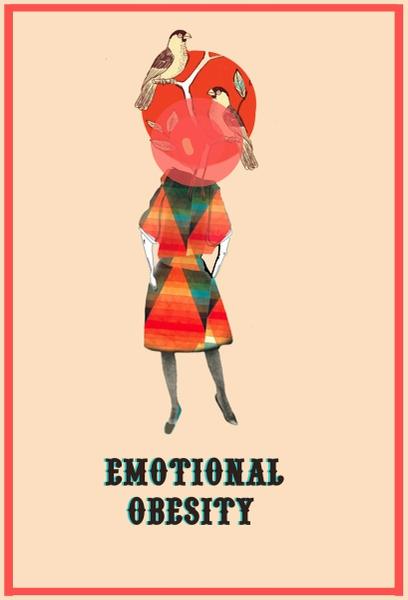 Emotional Obesity by feedyourhead | Cupick